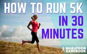 How To Run 5k In 30 Minutes