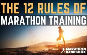 The 12 Rules of Marathon Training