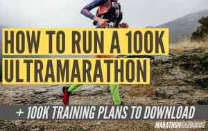 ESSENTIAL GUIDE TO RUNNING YOUR FIRST 100K + TRAINING PLAN main