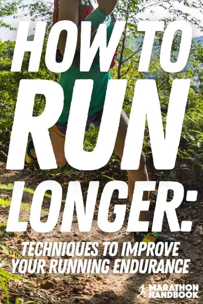 How To Run Longer Improve Your Running Endurance