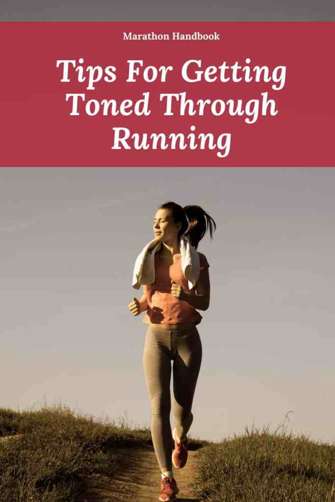 Tips For Getting Toned Through Running