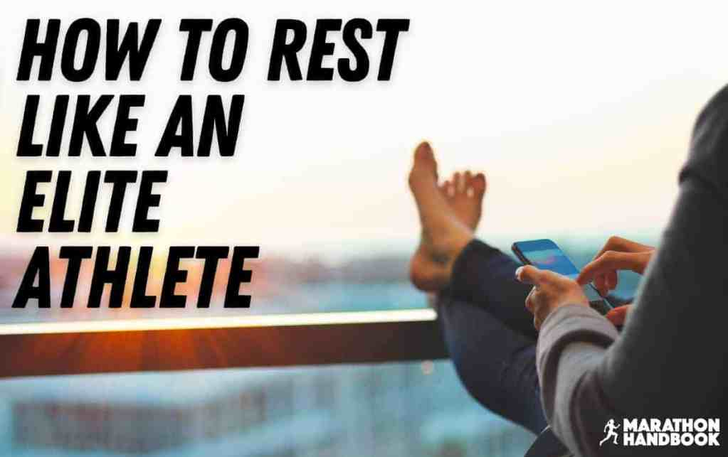how to rest like an elite athlete