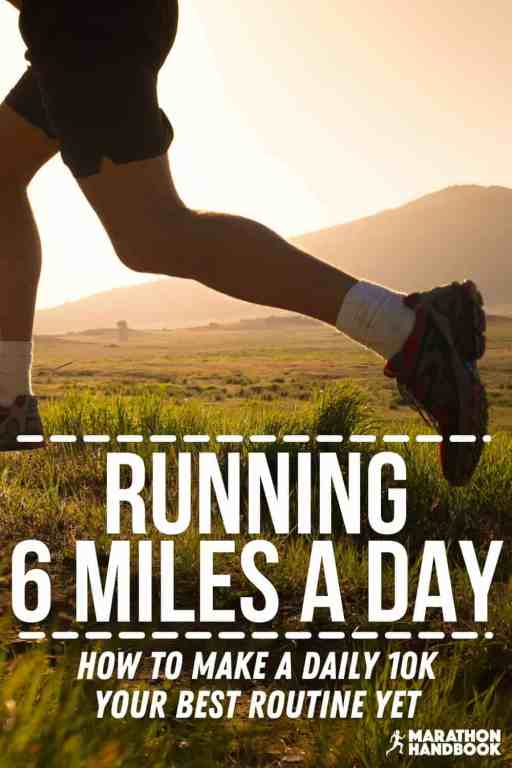 running 6 miles a day