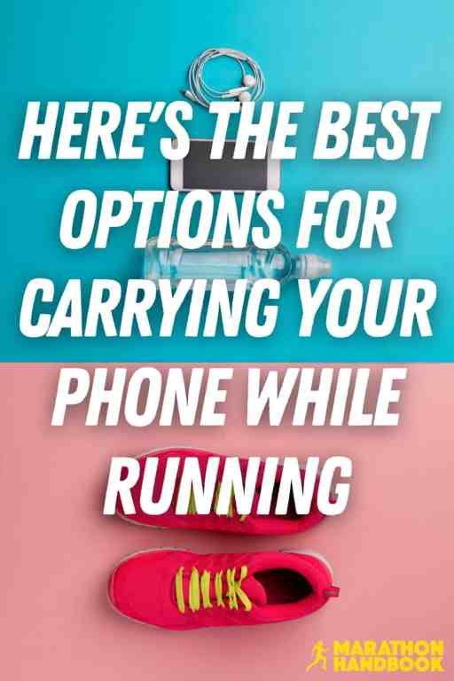 How To Run With Your Phone: The Best Options For Carrying Your Phone While Running