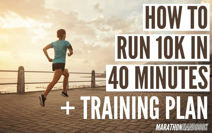 How to run 10k in 40 Minutes + Training Plan 3