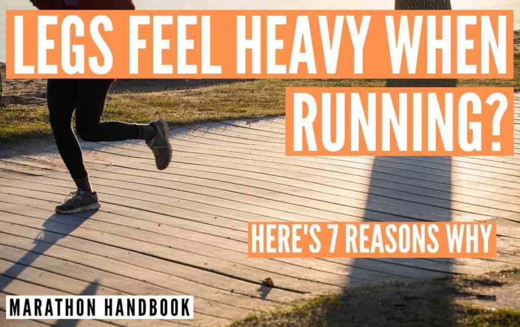 legs feel heavy when running