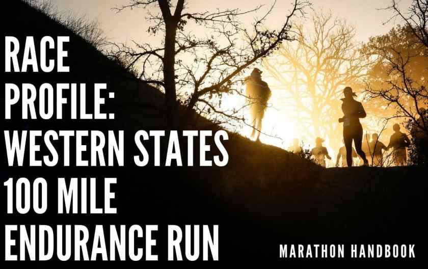 The Western States 100 Race Profile: The King Of 100 Mile Races 1