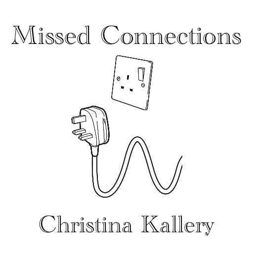 Missed Connections by Christina Kallery