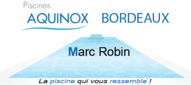 Marc Robin Piscines Aquinox Bordeaux