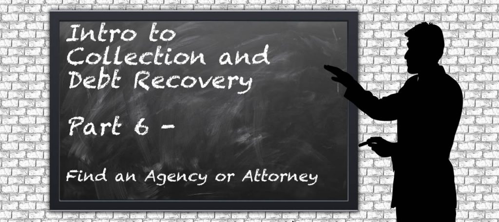 Introduction To Debt Recovery #6 – Find an Attorney