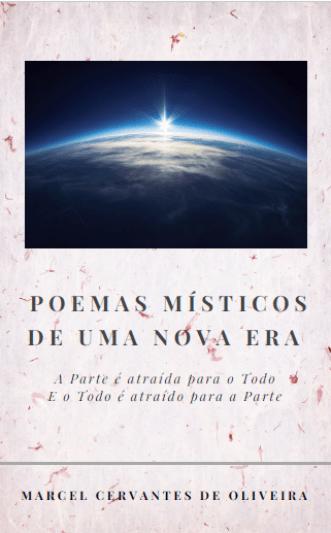 Marcel Cervantes de Oliveira, Poemas Místicos de uma Nova Era
