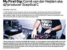My First Gig Corné van der Heijden aka DJ/producer Sceptical C (NL)