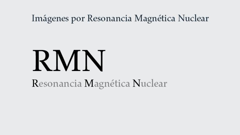 Servicio de Imágenes por Resonancia Magnética Nuclear: RMN.