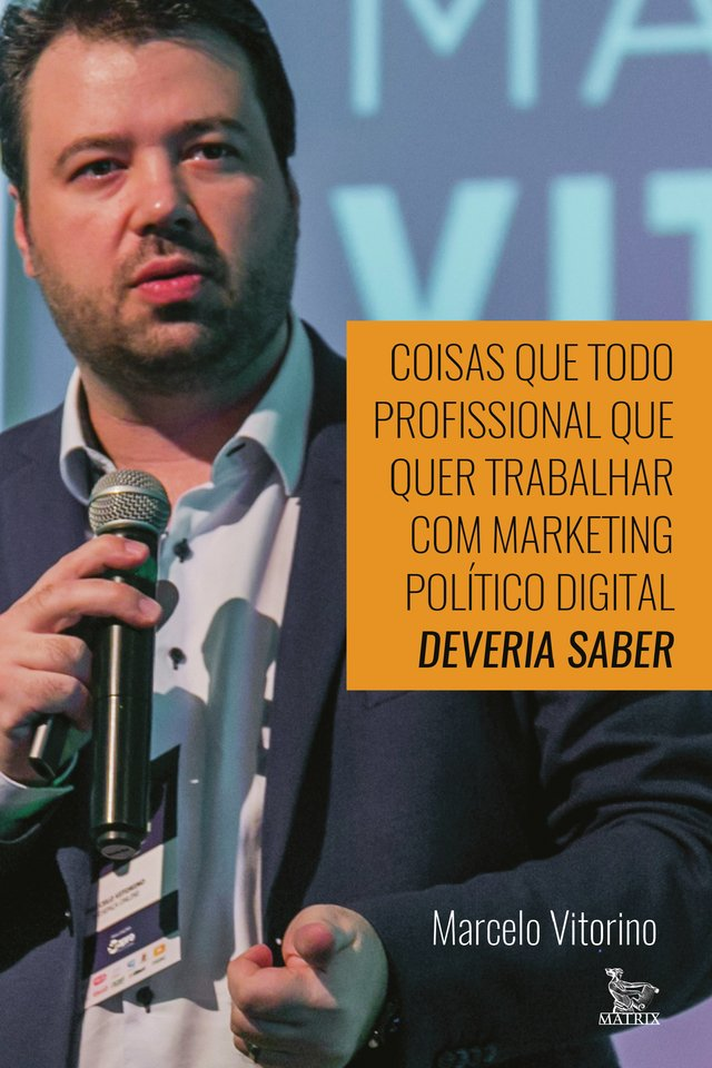 Livro: Coisas que todo profissional que quer trabalhar com marketing político digital deveria saber. Por Marcelo Vitorino