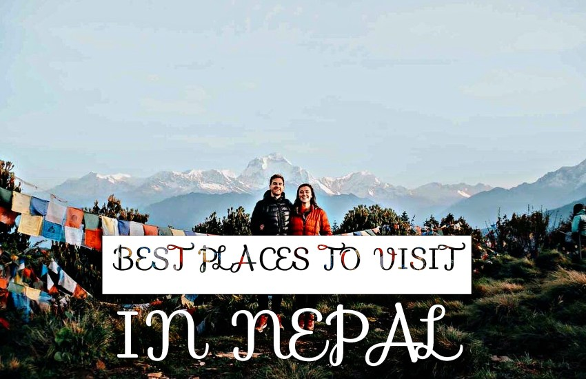 About Nepal and The 5 Best Places To Visit In Nepal