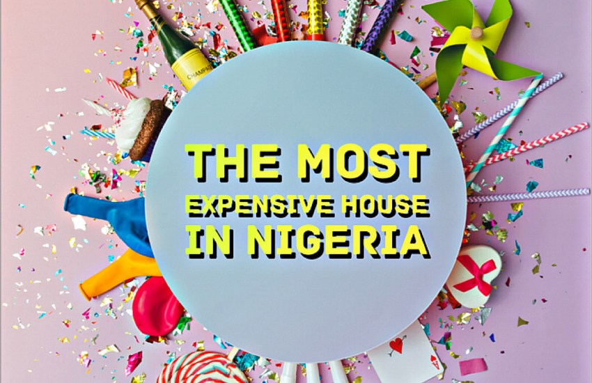 Most Expensive House In Nigeria