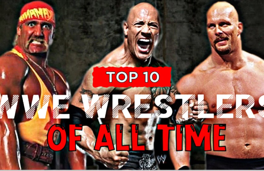 Top 10 Best WWE Wrestlers Of All Time