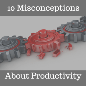 Productivity Misconceptions