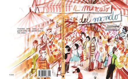 Il Mercato del Mondo scritto da Massimo Vita e illustrato da Cristina Lanotte.
