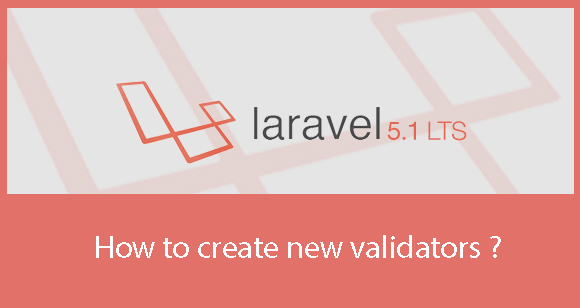 How to add new Validators to Laravel 5.1