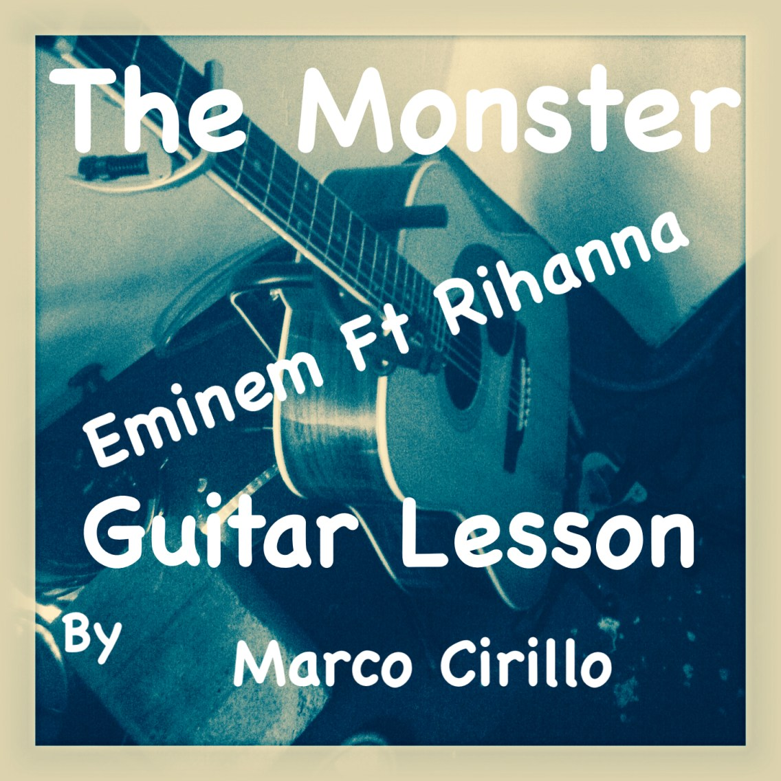 The Monster - Eminem Ft Rihanna - Chords and Tab - Free Online Guitar Lesson by Marco Cirillo. Learn the Songs You Love !!!Learn Guitar in London