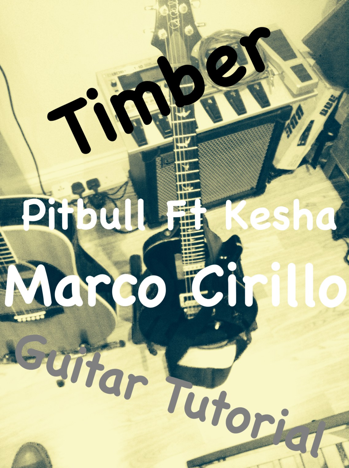 Timber - Pitbull Ft Kesha - Guitar Lesson - Timber Guitar Tutorial - Free Online Guitar Lesson with Marco Cirillo Guitar Teacher in London