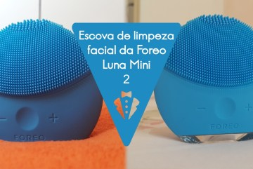 Luna Mini 2 da Foreo é boa
