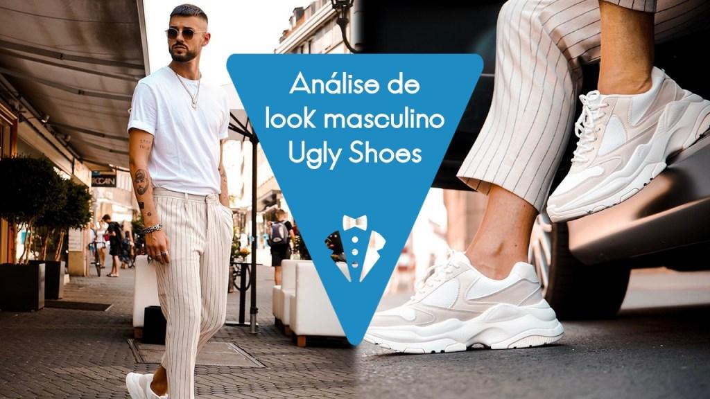 Análise de look masculino 11 Ugly Shoes