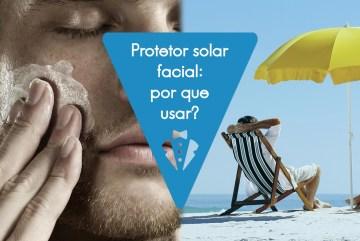 Por que usar protetor solar facial