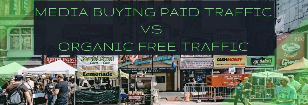 paid traffic from media buying vs free organic traffic