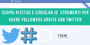 Ritetag E Circular.io | Per Avere Twitter Followers Gratis