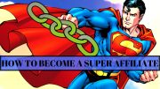 How To Become A Super Affiliate And Earn Big