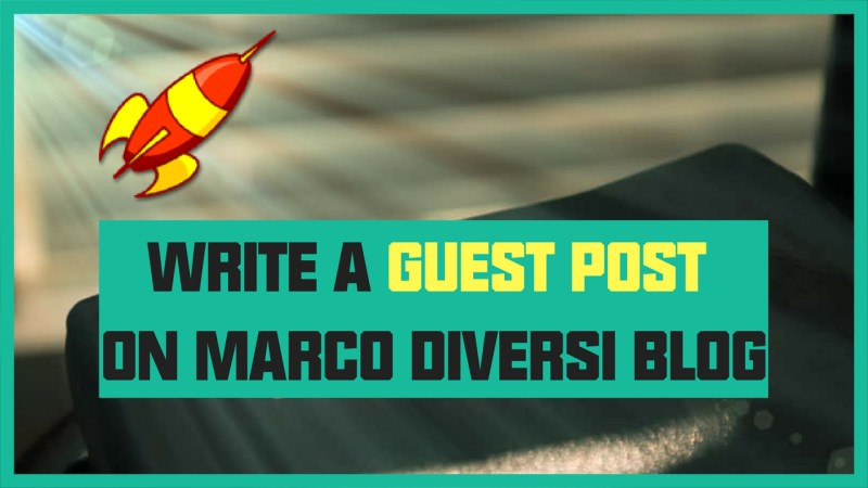 Write For Us | Guest Post On Marco Diversi Blog
