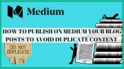 How To Publish On Medium Your Blog Posts To Avoid Duplicate Content | #1 Tutorial