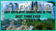 Why Affiliate Marketing Is The Best Thing Ever
