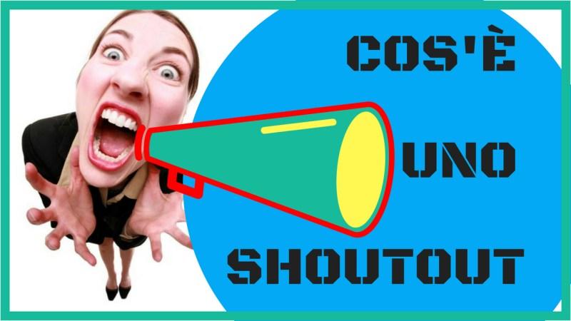 cos'è uno shoutout
