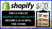 The Ultimate Shopify SEO Checklist Before Launching The Store