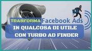 Trasforma Facebook In Qualcosa Di Utile Con Turbo Ad Finder