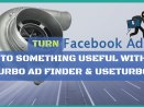 turn facebook into something useful with turbo ad finder