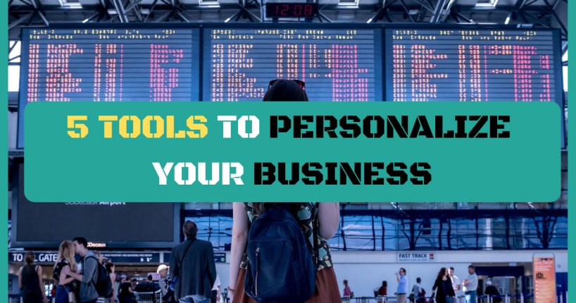 5 tools to personalize your business