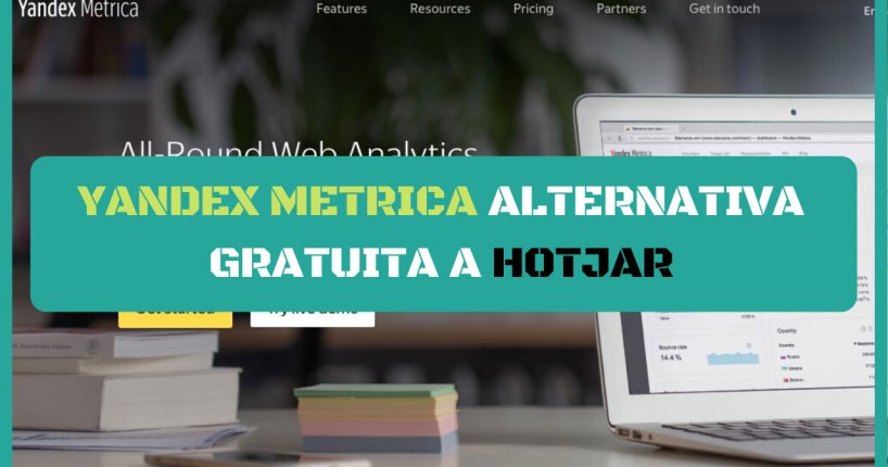 yandex metrica alternativa gratuita a hotjar