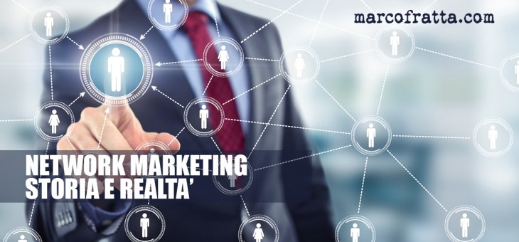 Network marketing, storia e realtà