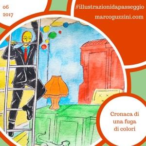 cronaca di una fuga di colori - illustrazioni da passeggio - brevi illustrazioni narrate