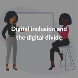 Digital inclusion and the digital divide