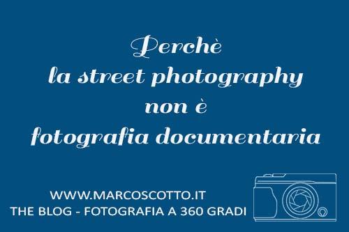 perchè la street photography è diversa dalla fotografia documentaria