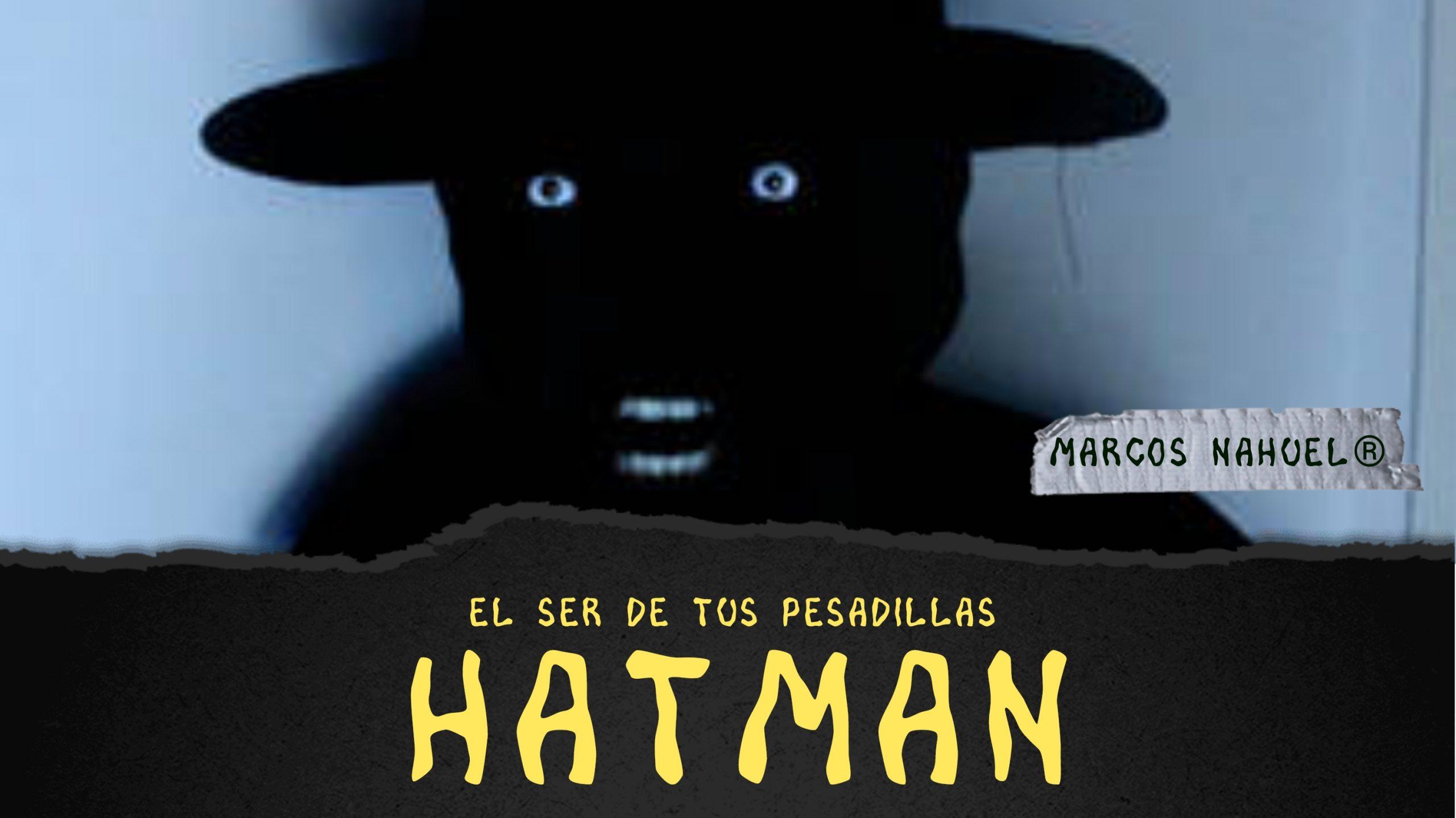 El HatMan: este es el ser que aparece en tus pesadillas