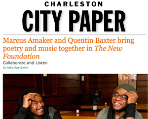 Marcus Amaker and Quentin Baxter bring poetry and music together … Charleston City Paper, July 2014