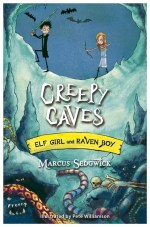 UK cover of Creepy Caves showing Elf Girl and Raven Boy in the mouth of a scary cave.
