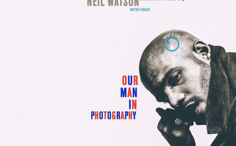 WATTBO: The Return Of Photographer Neil Watson