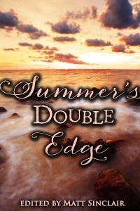 Summer's Double Edge Anthology
